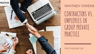 Contractors vs. Employees in Group Private Practice