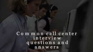 Common call center interview questions and answers