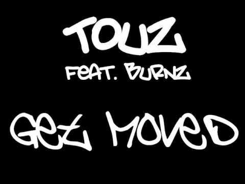 Touz ft Burnz   Get Moved
