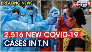Tamil Nadu Records 2,516 New Coronavirus Cases, 1,380 From Chennai | CNN News18 - Download this Video in MP3, M4A, WEBM, MP4, 3GP