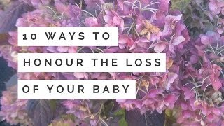 10 WAYS TO HONOUR/HONOR MISCARRIAGE | 10 WAYS TO HONOR/HONOUR BABY LOSS  | Bex Massey Vlogs