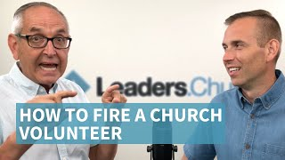 072 - How to Fire a Church Volunteer