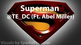 Superman @TE_DC (Ft. Abel Miller)