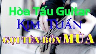 Kim Tuấn 2017   Gọi Tên Bốn Mùa   Tuyển Tập Nhạc Trịnh Hay Nhất