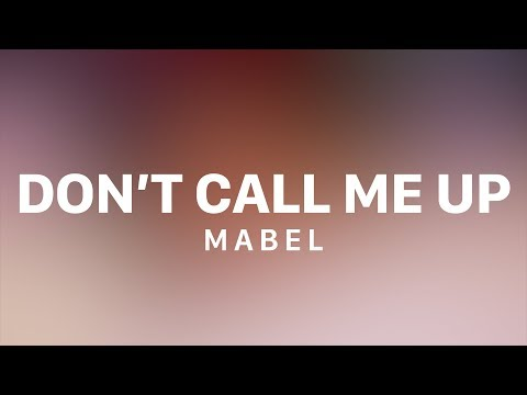 Mabel - Don't Call Me Up (Lyric Video)
