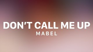 Mabel   Don't Call Me Up (Lyric Video)
