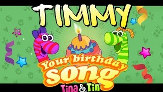 Tina & Tin Happy Birthday TIMMY