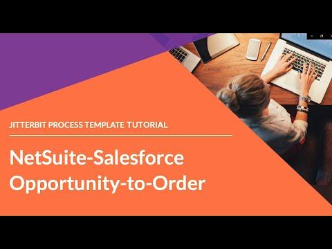 Jitterbit Process Template - NetSuite Salesforce Opportunity to Order
