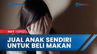 Ibu di Medan yang Jual Anak Kandungnya Pasang Tarif Rp350 Ribu dan Sudah Berlangsung 7 Tahun