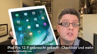 iPad Pro 12.9 gebraucht gekauft - Checkliste und mehr