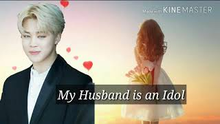 JIMIN FF-My Husband is an idol (Teaser)