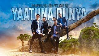 """ NEW "" YAATUNA DUNYA - Syubbanul Muslimin Feat Adam Ali - Official Video Clip"