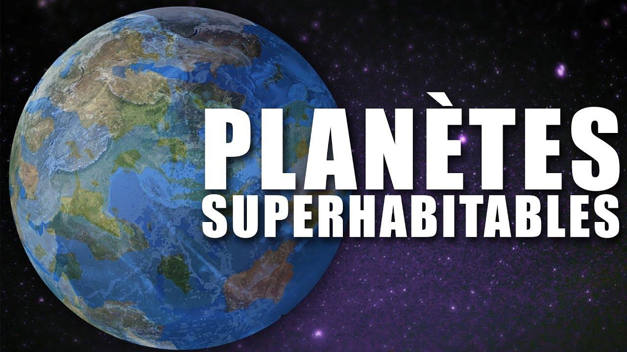 Des PLANÈTES encore plus HABITABLES que la Terre ? DNDE #119
