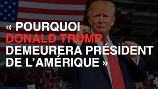 Pourquoi Donald Trump demeurera président de l'Amérique