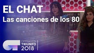 Las canciones de los 80, protagonistas del chat | El Chat | Programa 3 | OT 2018