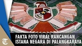Viral Gambar Rancangan Istana Negara Baru di Palangkaraya, Ini Faktanya Sebenarnya