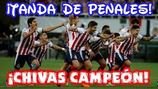 TANDA DE PENALES   Chivas vs Toronto 4-2   FINAL de CONCACHAMPIONS   CHIVAS CAMPEÓN de CONCACAF