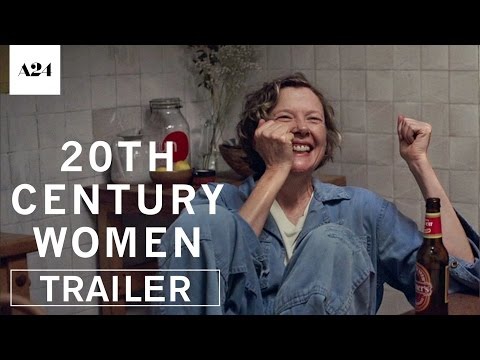 20th Century Women (Trailer)