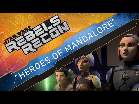 Rebels Recon #4.1 and #4.2: Inside Heroes of Mandalore, Parts 1 and 2 | Star Wars Rebels