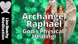 Gods Physical Healing With Archangel Raphael Meditation Video