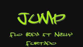 Jump - Flo Rida ft Nelly Furtado [ With Lyrics ]