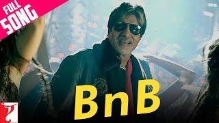 B n B - Full Song | Bunty Aur Babli
