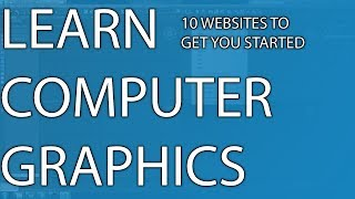 How to Learn Computer Graphics