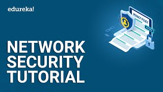 Network Security Tutorial | Introduction to Network Security | Network Security Tools | Edureka