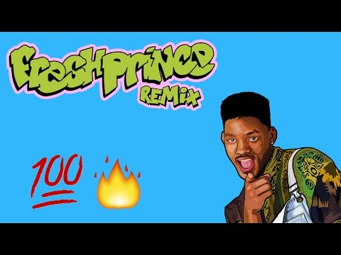 Fresh Prince Of Bel-Air (Remix 2017)