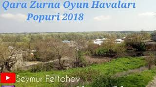 Qara Zurna oyun havaları 2018