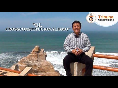 EL CROSSCONSTITUCIONALISMO - Tribuna Constitucional 88 - Guido Aguila Grados