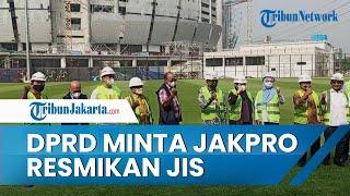 Sebelum Anies Lengser, Wakil Ketua DRPD DKI Minta JakPro Resmikan Jakarta International Stadium