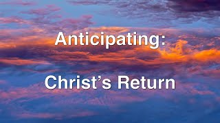 Anticipating Christ's Return
