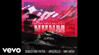 Sebastián Yatra Argüello  Mik Mish No Hay Nadie Más Remix