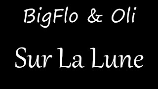 BigFLo & Oli   Sur La Lune [Lyrics]
