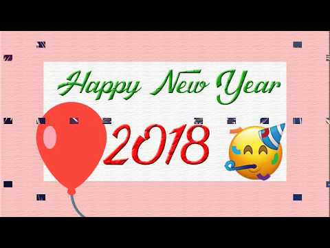 Happy New Year 2018 Wishes, Quotes, SMS, Greetings, Status Video Download