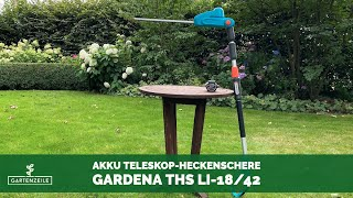 Gardena Akku Teleskop-Heckenschere THS Li-18/42 im Test