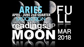 Aries Moon Sign 2nd Quarter 2018 Reading