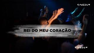 Rei do Meu Coração - Kingdom Movement   feat. Gabriella Sampaio