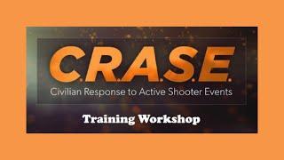 C.R.A.S.E. Training Workshop