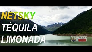 NETSKY   TÉQUILA LIMONADA (Timelapse Video) Ft. A.CHAL