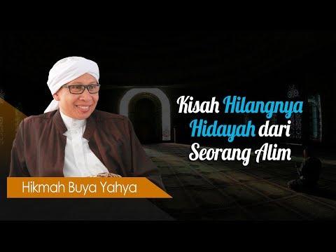 Kisah Hilangnya Hidayah dari Seorang Alim - Hikmah Buya Yahya