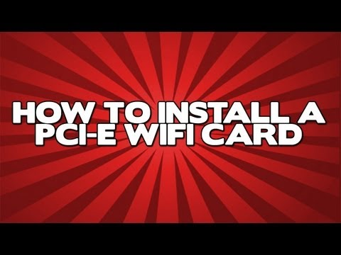How To Install A WiFi Card In Your Desktop Computer