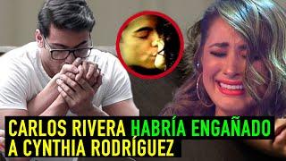 Carlos Rivera Habría engañado a Cynthia Rodríguez.
