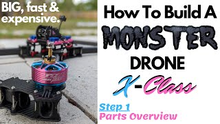 How To Build A MONSTER Drone! What Parts Do You Need?