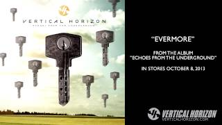 Vertical Horizon - Evermore - Teaser - Echoes From The Underground
