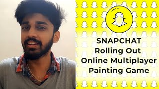 Snapchat Rolling Out Online Multiplayer Painting Game | ENGLISH | TECHBYTES