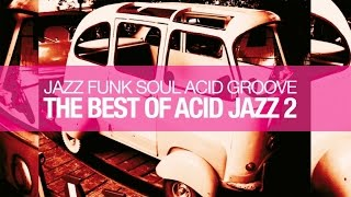 The Best Of Acid Jazz Vol.2 - Jazz Funk Soul Acid Groove - HQ non stop music 90 minutes