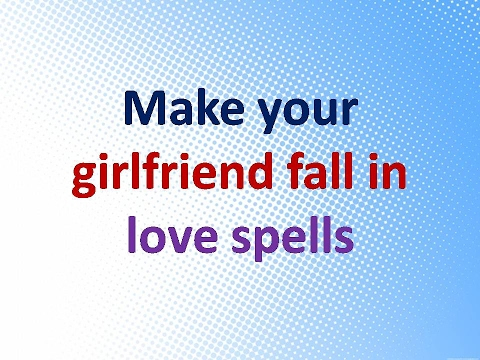 How to cast love spell for girlfriend