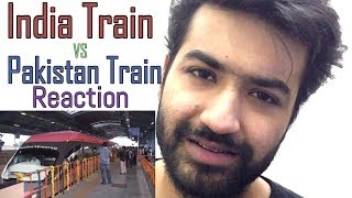 Pakistani Reaction | Indian Train Vs Pakistan Train 2018